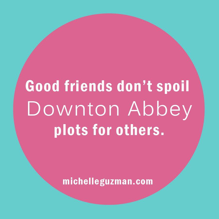 downton abbey quote